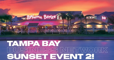 Tampa Bay Business Network Sunset Event 2 | Bahama Breeze Tampa