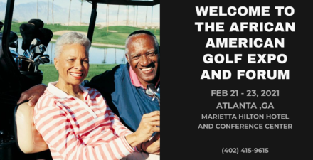 The African American Golf Expo And Forum February 21 - 23, 2021