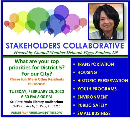 STAKEHOLDERS COLLABORATIVE - Hosted by Council Member Deborah Figgs-Sanders, D5 Feb. 25th