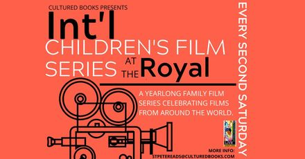 Int'l Children's Film Series at The Royal
